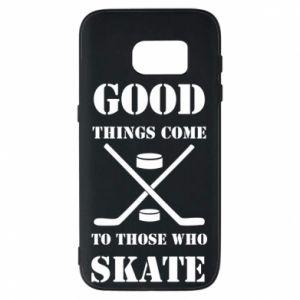 Phone case for Samsung S7 Good skate