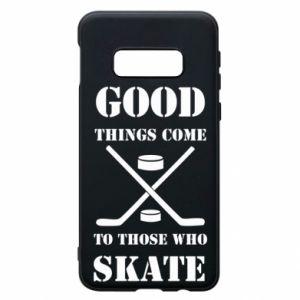 Phone case for Samsung S10e Good skate