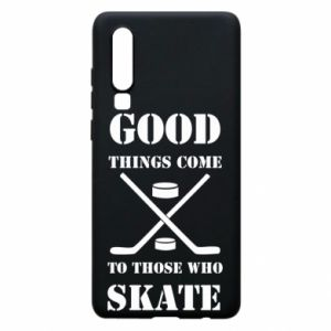Phone case for Huawei P30 Good skate