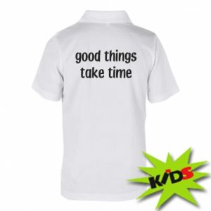 Koszulka polo dziecięca Good things take time