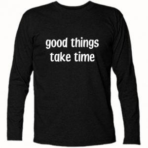 Koszulka z długim rękawem Good things take time