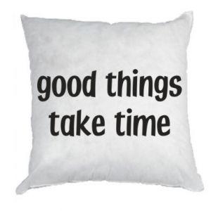 Poduszka Good things take time