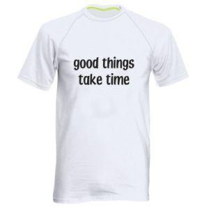 Koszulka sportowa męska Good things take time