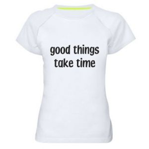 Koszulka sportowa damska Good things take time