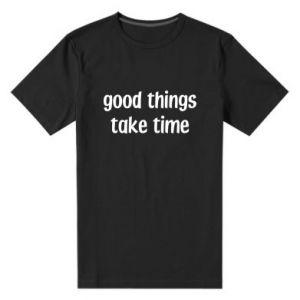 Męska premium koszulka Good things take time