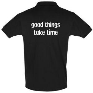 Koszulka Polo Good things take time