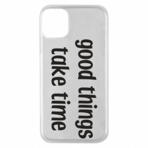 Etui na iPhone 11 Pro Good things take time
