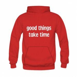 Bluza z kapturem dziecięca Good things take time