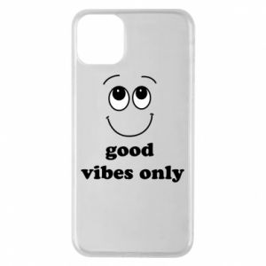 iPhone 11 Pro Max Case Good  vibes only