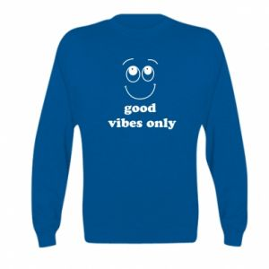 Kid's sweatshirt Good  vibes only
