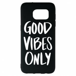 Samsung S7 EDGE Case GOOD VIBES ONLY
