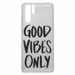 Huawei P30 Pro Case GOOD VIBES ONLY