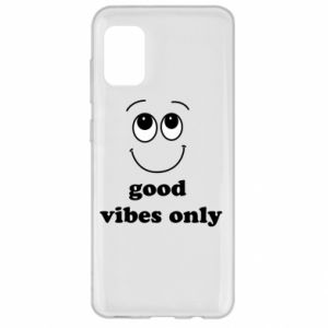 Samsung A31 Case Good  vibes only