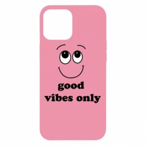 iPhone 12 Pro Max Case Good  vibes only