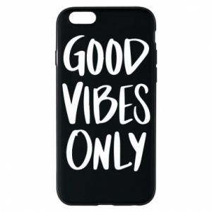 iPhone 6/6S Case GOOD VIBES ONLY