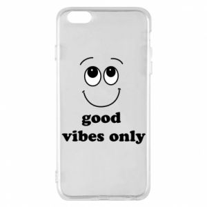 iPhone 6 Plus/6S Plus Case Good  vibes only