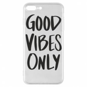 iPhone 7 Plus case GOOD VIBES ONLY