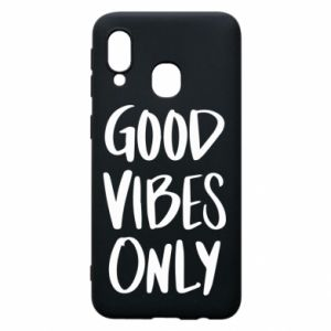 Samsung A40 Case GOOD VIBES ONLY