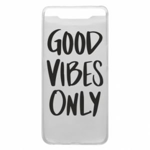 Samsung A80 Case GOOD VIBES ONLY