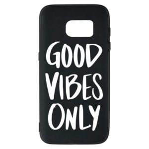 Samsung S7 Case GOOD VIBES ONLY
