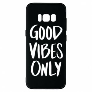 Samsung S8 Case GOOD VIBES ONLY