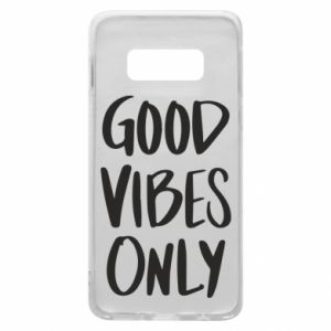 Etui na Samsung S10e GOOD VIBES ONLY