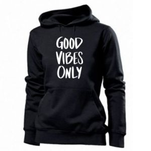 Women's hoodies GOOD VIBES ONLY