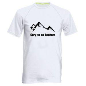 Męska koszulka sportowa Góry to co kocham