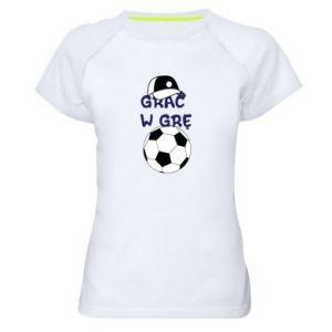 Koszulka sportowa damska Grać w grę