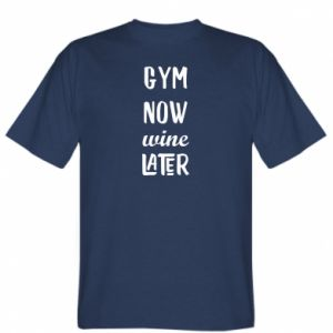 T-shirt Gym Now Wine Later