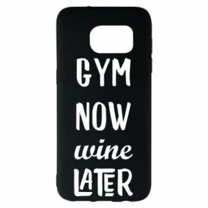 Samsung S7 EDGE Case Gym Now Wine Later