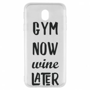 Samsung J7 2017 Case Gym Now Wine Later