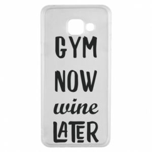 Samsung A3 2016 Case Gym Now Wine Later