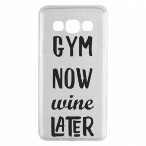 Samsung A3 2015 Case Gym Now Wine Later