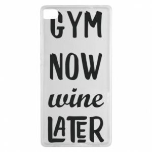 Huawei P8 Case Gym Now Wine Later