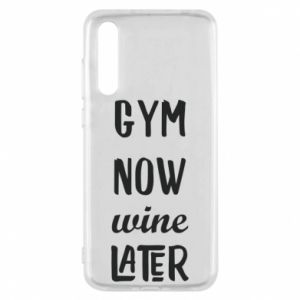 Huawei P20 Pro Case Gym Now Wine Later