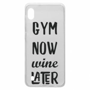 Samsung A10 Case Gym Now Wine Later