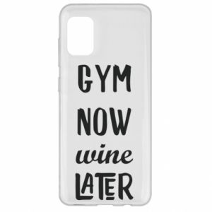 Samsung A31 Case Gym Now Wine Later