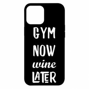 iPhone 12 Pro Max Case Gym Now Wine Later