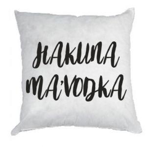 Pillow Hakuna ma'vodka