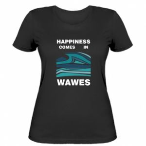Women's t-shirt Happiness comes in wawes