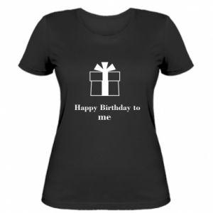 Women's t-shirt Happy Birthday to me