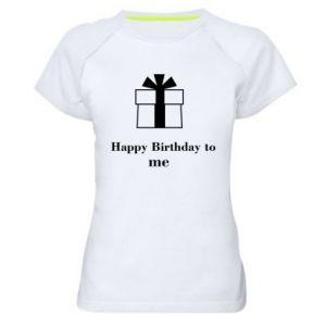 Women's sports t-shirt Happy Birthday to me