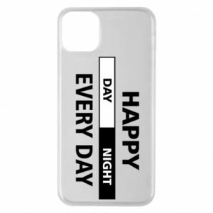Etui na iPhone 11 Pro Max Happy every day