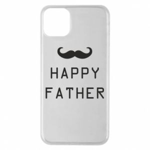 Phone case for iPhone 11 Pro Max Happy father