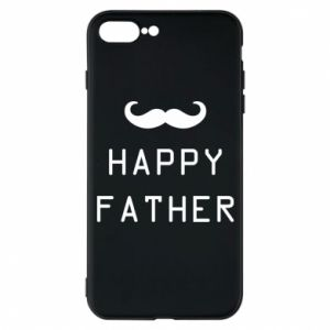 Phone case for iPhone 7 Plus Happy father