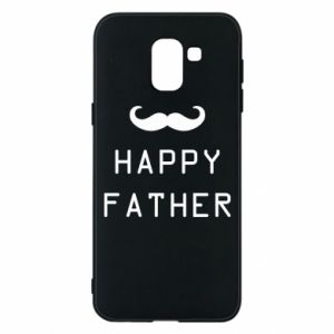 Phone case for Samsung J6 Happy father