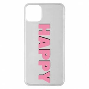 Etui na iPhone 11 Pro Max Happy inscription