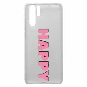 Etui na Huawei P30 Pro Happy inscription