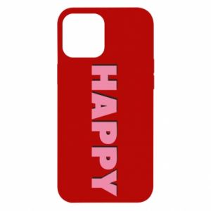 Etui na iPhone 12 Pro Max Happy inscription